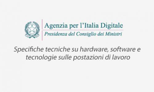 Agenzia per l'Italia Digitale: specifiche tecniche su hardware, software e tecnologie sulle postazioni di lavoro