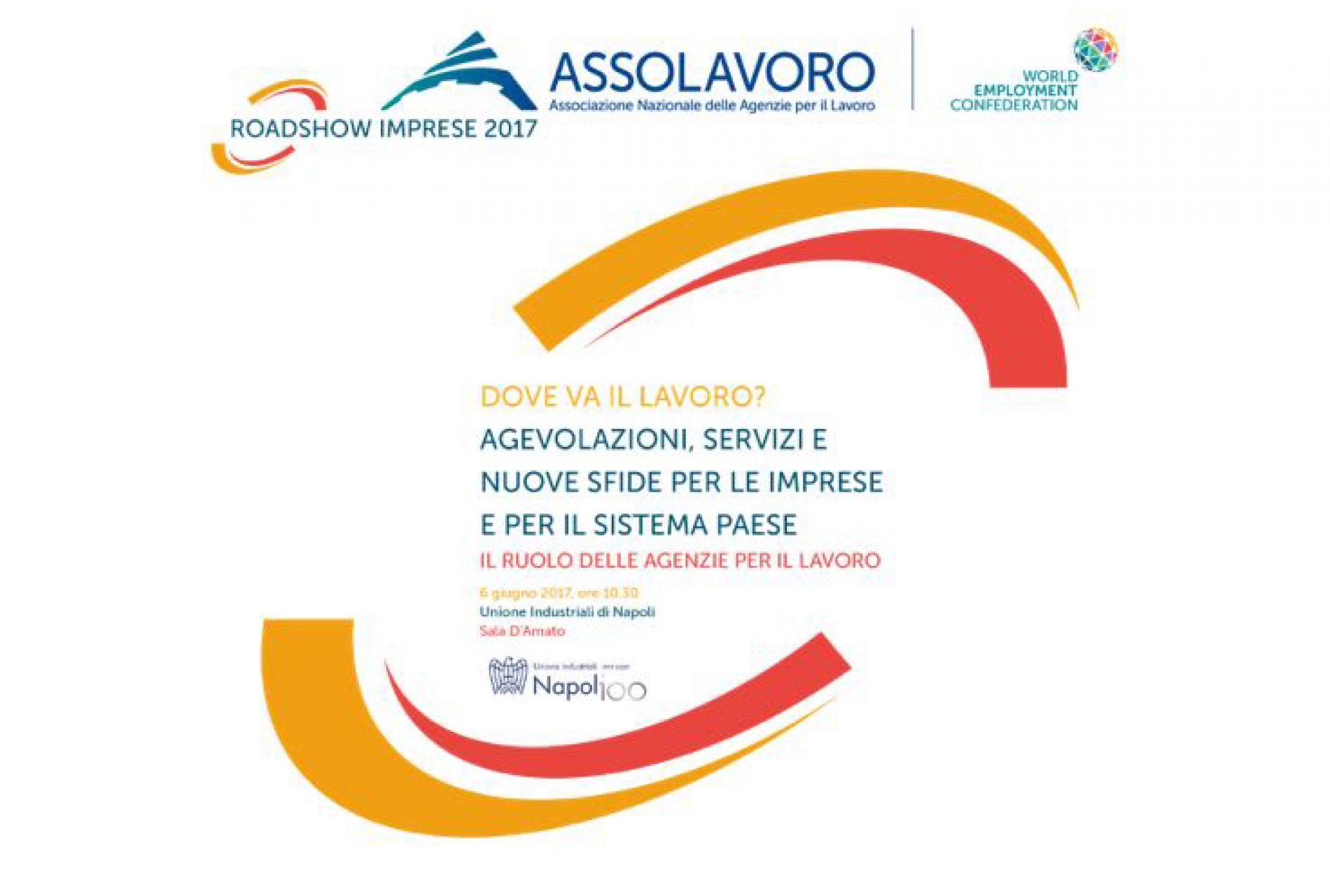 Roadshow Imprese 2017 di Assolavoro: appuntamento a Napoli Martedì 6 Giugno 2017