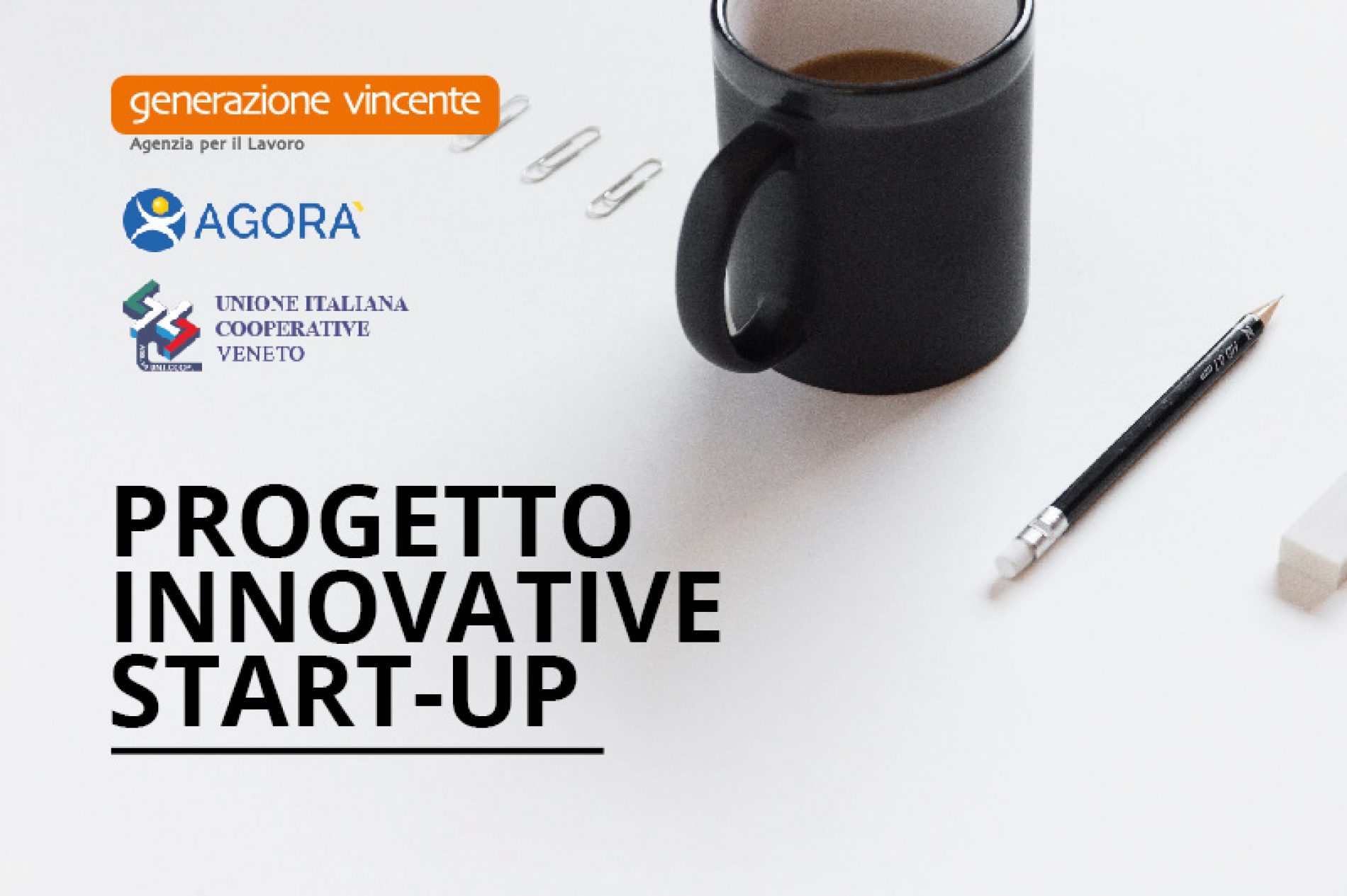Progetto INNOVATIVE START-UP in collaborazione con Agorà e UN.I.COOP Veneto
