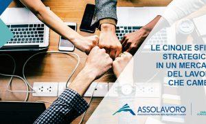 Assolavoro: assemblea pubblica sui cambiamenti del mercato del lavoro – Roma 19 giugno 2018