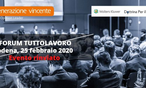 Forum TuttoLavoro Modena 2020 – Evento rinviato a data da destinarsi