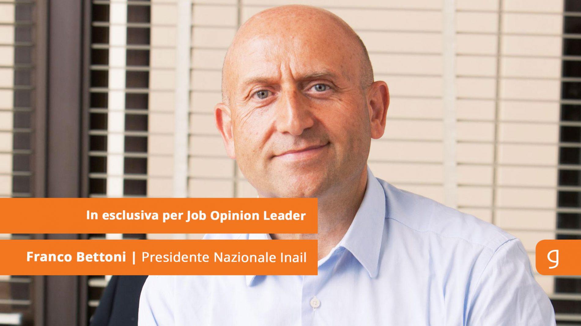 """A tu per tu con Franco Bettoni (Pres. INAIL), in esclusiva per Jol: """"Abbiamo il compito di garantire una tutela completa per il lavoratore"""""""