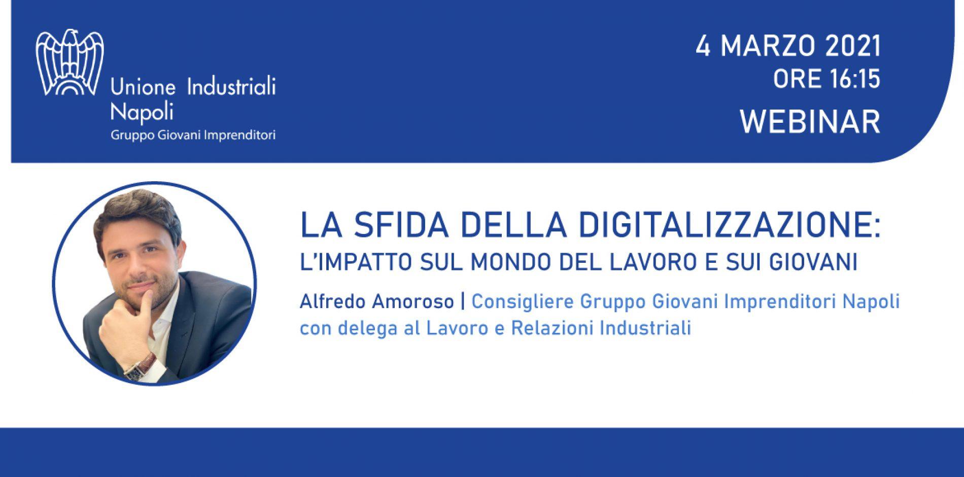 """Alfredo Amoroso parteciperà al webinar """"La sfida della digitalizzazione: l'impatto sul mondo del lavoro e sui giovani"""""""